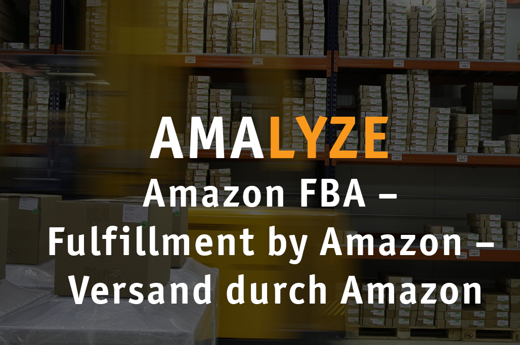 Amazon FBA – Fulfillment by Amazon-Versand durch Amazon